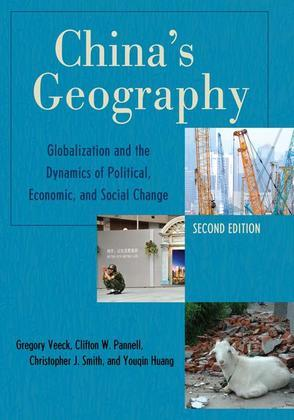 China's Geography: Globalization and the Dynamics of Political, Economic, and Social Change