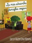 La mia stramba famiglia vegan