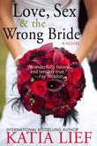 Love, Sex &amp; the Wrong Bride