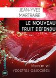 Le nouveau fruit défendu