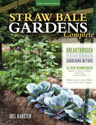 Straw Bale Gardens Complete: Breakthrough Vegetable Gardening Method - All-New Information On: Urban & Small Spaces, Organics, Saving Water - Make You
