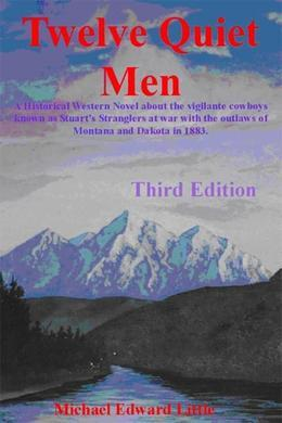 Twelve Quiet Men: A Historical Western Novel