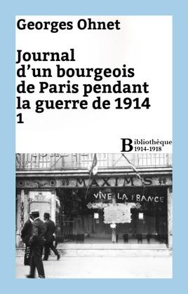 Journal d'un bourgeois de Paris pendant la guerre de 1914 - 1