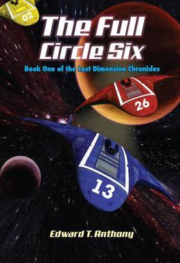 Full Circle Six Book: Book one of the Lost Dimension Chronicle