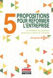 5 propositions pour réformer l'entreprise