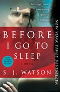 Before I Go To Sleep: A Novel