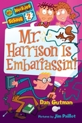 My Weirder School #2: Mr. Harrison Is Embarrassin'!