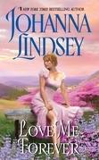 Johanna Lindsey - Love Me Forever