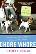 Chore Whore: Adventures of a Celebrity Personal Assistant