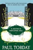 Paul Torday - Il destino di Hartlepool Hall