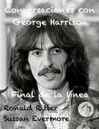 Conversaciones Con George Harrison: Final de la Linea