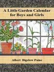 A Little Garden Calendar for Boys and Girls