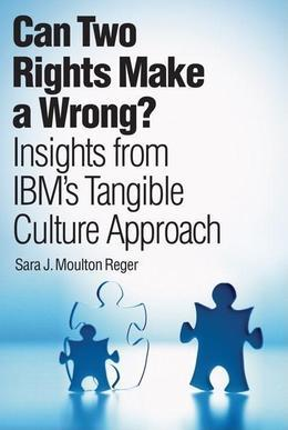 Can Two Rights Make a Wrong?: Insights from IBM's Tangible Culture Approach