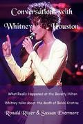 Conversations with Whitney Houston, What Really Happened At The Beverly Hilton