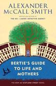 Bertie's Guide to Life and Mothers: A 44 Scotland Street Novel (9)