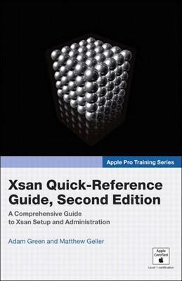 Apple Pro Training Series: Xsan Quick-Reference Guide, Second Edition