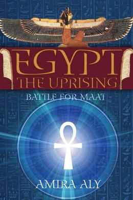 Egypt: The Uprising (The Battle for Maat, Book 1)
