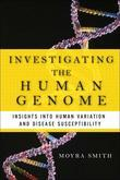 Investigating the Human Genome: Insights into Human Variation and Disease Susceptibility