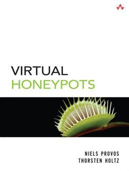 Virtual Honeypots: From Botnet Tracking to Intrusion Detection