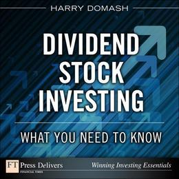 Dividend Stock Investing: What You Need to Know