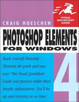 Photoshop Elements 4 for Windows: Visual QuickStart Guide