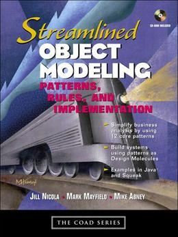Streamlined Object Modeling: Patterns, Rules, and Implementation