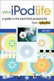 Your iPod Life: A Guide to the Best iPod Accessories from Playlist, Adobe Reader