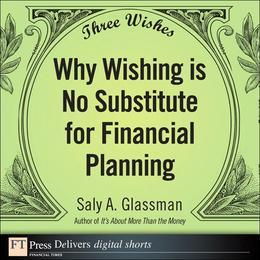 Three Wishes: Why Wishing is No Substitute for Financial Planning