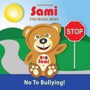 SAMI THE MAGIC BEAR : No To Bullying!