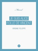 Je suis Alice folle de Vincent