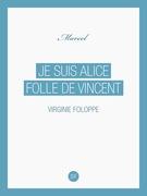 Je suis Alice folle de Vincent