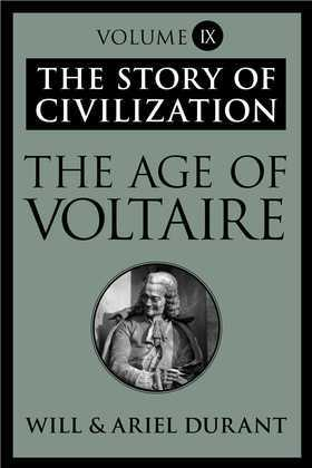 The Age of Voltaire: The Story of Civilization, Volume IX