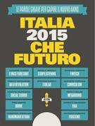 Italia 2015: CheFuturo!
