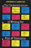 The Understructure of Writing for Film and Television