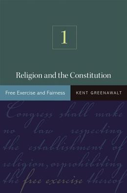 Religion and the Constitution, Volume 1: Free Exercise and Fairness