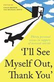 """""""I'll See Myself Out, Thank You"""": Thirty personal views in support of assisted suicide"""