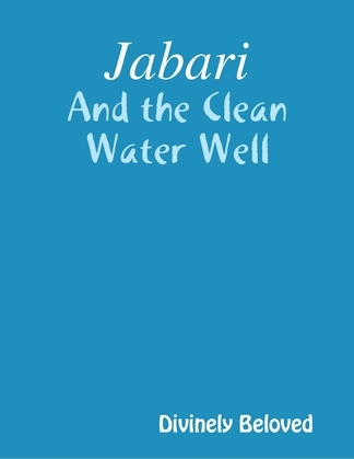 Jabari: And the Clean Water Well