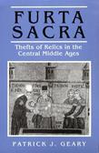 Furta Sacra: Thefts of Relics in the Central Middle Ages