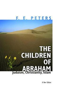 The Children of Abraham: Judaism, Christianity, Islam: A New Edition