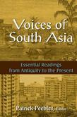 Voices of South Asia: Essential Readings from Antiquity to the Present: Essential Readings from Antiquity to the Present