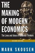 The Making of Modern Economics: The Lives and Ideas of Great Thinkers