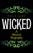 Wicked: A Musical Biography