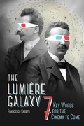 The Lumière Galaxy: Seven Key Words for the Cinema to Come