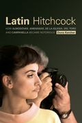 Latin Hitchcock: How Almodóvar, Amenábar, De la Iglesia, Del Toro and Campanella Became Notorious