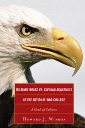 Military Brass vs. Civilian Academics at the National War College: A Clash of Cultures