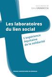 Les laboratoires du lien social. L'expérience Aquitaine de la solidarité