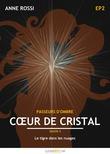 Cœur de cristal, épisode 2
