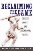 Reclaiming the Game: College Sports and Educational Values