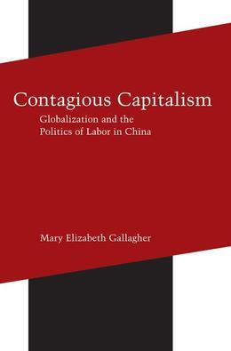 Contagious Capitalism: Globalization and the Politics of Labor in China