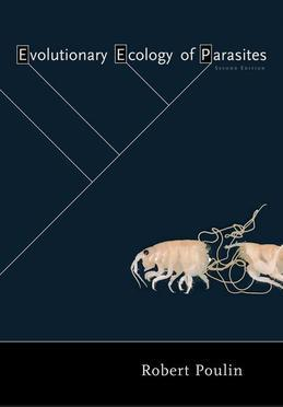 Evolutionary Ecology of Parasites: (Second Edition)